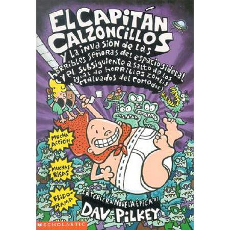 El Capitan Calzoncillos y la Invasion De Las Horribles Camareras / Captain Underpants and the Invasion of the Incredibly Naughty Cafeteria Ladies from Outer Space (El Martillo De Las Brujas)