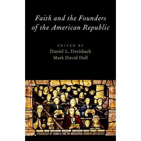 Faith and the Founders of the American Republic (The Law Of Faith By Bishop David Oyedepo)