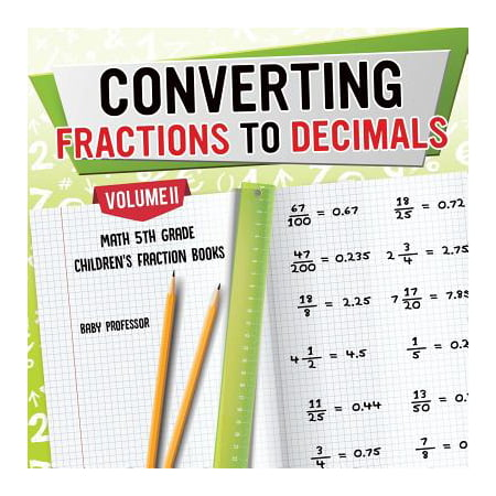 Converting Fractions to Decimals Volume II - Math 5th Grade Children's Fraction Books - Halloween Math Problems 5th Grade