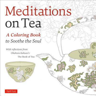 Meditations on Tea : A Coloring Book to Soothe the Soul ()