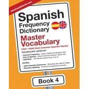 Spanish - English: Spanish Frequency Dictionary - Master Vocabulary: 7501-10000 Most Common Spanish Words (Paperback)