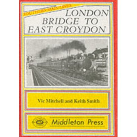 London Bridge To East Croydon  Southern Main Line   Hardcover
