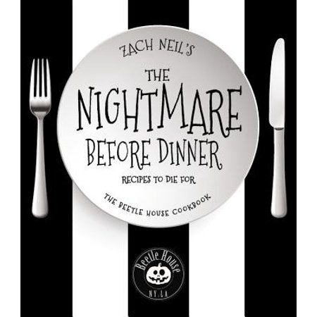 The Nightmare Before Dinner : Recipes to Die For: The Beetle House - Halloween Dinner Recipes Easy