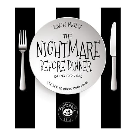 The Nightmare Before Dinner : Recipes to Die For: The Beetle House Cookbook