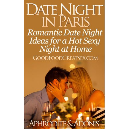 Date Night in Paris - Date Night Ideas for a Hot Sexy Night at Home -