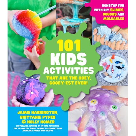 101 Kids Activities that are the Ooey, Gooey-est Ever! : Nonstop Fun with DIY Slimes, Doughs and Moldables](Fun Activities For Kids For Halloween)