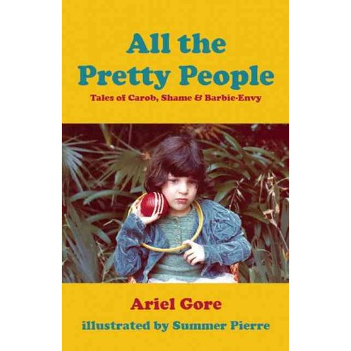 All the Pretty People: Tales of Carob, Shame, and Barbie-Envy