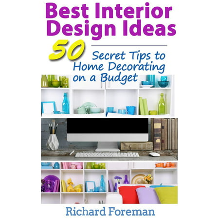 Best Interior Design Ideas : 50+ Secret Tips to Home Decorating on a Budget (Complete Guide to Interior Designing) - eBook - Spring Mantel Decorating Ideas