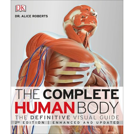 The Complete Human Body, 2nd Edition : The Definitive Visual Guide
