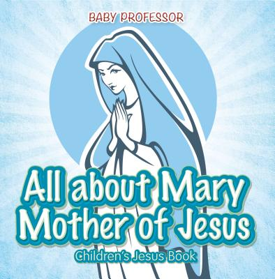 All about Mary Mother of Jesus | Children's Jesus Book - eBook