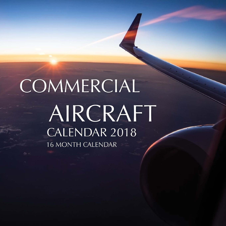 Commercial Aircraft Calendar 2018: 16 Month Calendar (Paperback)