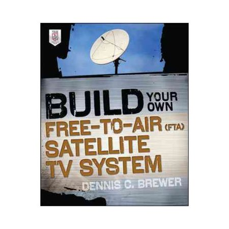Build Your Own Free-to-air Fta Satellite TV System