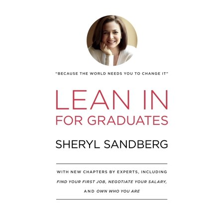 Lean In for Graduates : With New Chapters by Experts, Including Find Your First Job, Negotiate Your Salary, and Own Who You (Best Jobs For Intp)