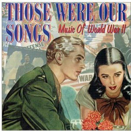 Those Were Our Songs: Music Of World War Ii : Those Were Our Songs: Music Of World War Ii / Var