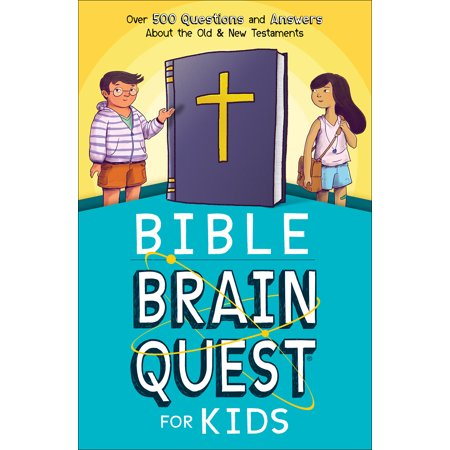 Bible Brain Quest(r) for Kids : Over 500 Questions and Answers about the Old & New