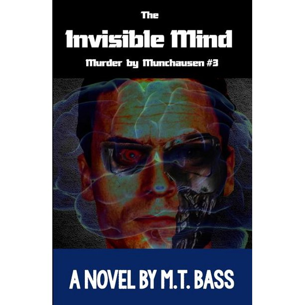 Murder by Munchause Future Crimes Mysteries: The Invisible Mind (Paperback)