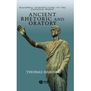 Blackwell Introductions to the Classical World: Ancient Rhetoric and Oratory (Hardcover)