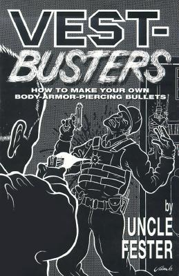 Vest Busters: How To Make Your Own Body-Armor-Piercing Bullets