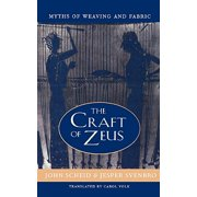 The Craft of Zeus : Myths of Weaving and Fabric
