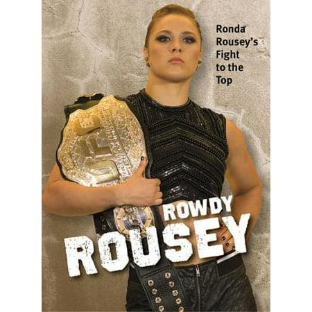 Rowdy Rousey : Ronda Rousey