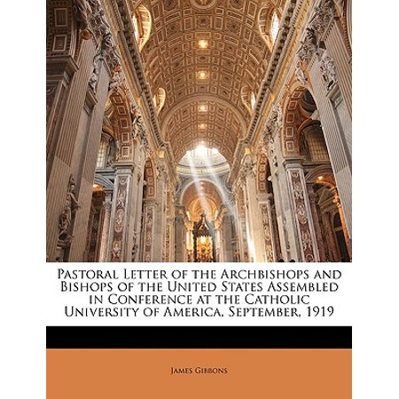 Pastoral Letter of the Archbishops and Bishops of the United States Assembled in Conference at the Catholic University of America, September,