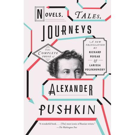 Novels, Tales, Journeys : The Complete Prose of Alexander Pushkin