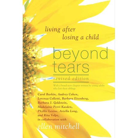 Beyond Tears - Beyond Tears : Living After Losing a Child