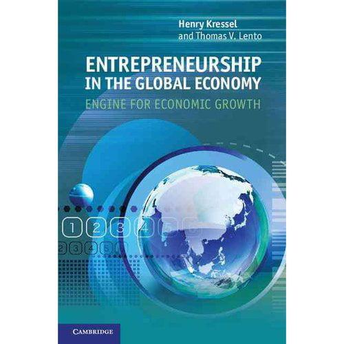 Entrepreneurship in the Global Economy: Engine for Economic Growth