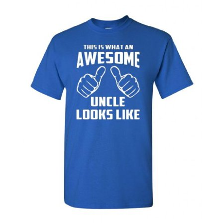 This is What an Awesome Uncle Looks Like Royal Blue Adult T-Shirt Tee (XX Large, Royal Blue) (Looks Like Adult T-shirt)