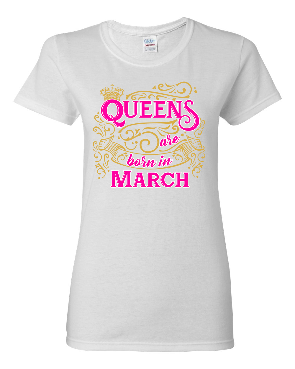 Ladies Queens Are Born In March Crown Funny DT T-Shirt Tee
