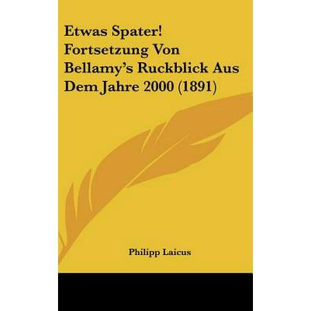 Etwas Spater! Fortsetzung Von Bellamy's Ruckblick Aus Dem Jahre 2000 (1891) 2000 Alto Saxophone Book