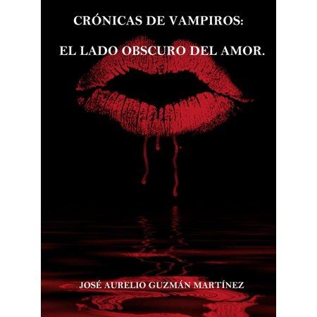 Crónicas de Vampiros. El lado obscuro del amor - eBook (El Lado Oscuro Del Halloween)