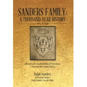 Sanders Family : A Thousand-Year History: A Revised and Expanded Edition of Generations: A Thousand-Year Family History
