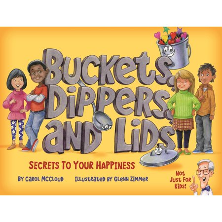 Buckets, Dippers, and Lids : Secrets to Your Happiness ()