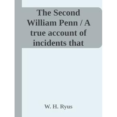 The Second William Penn / A true account of incidents that happened along the / old Santa Fe Trail -