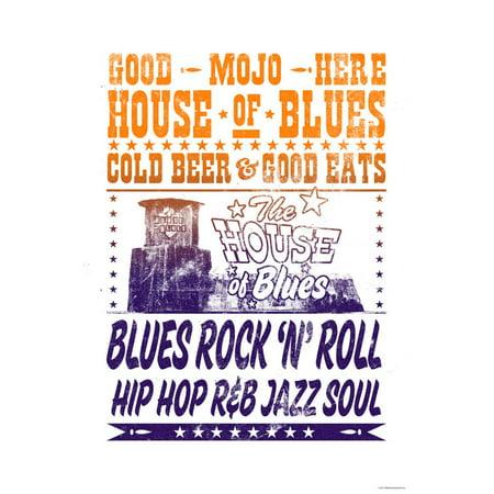 House of Blues - Good Eats, Cold Beer, Good Mojo - Blues, Rock 'N' Roll, Hip Hop, RandB, Jazz, Soul Poster Wall