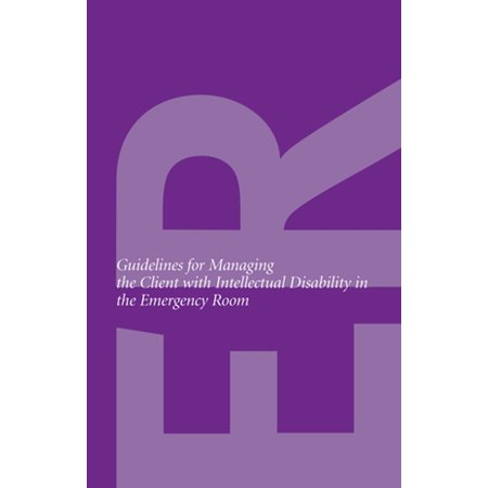 Guidelines for Managing Patients with Development Disability in the Emergency Room - eBook
