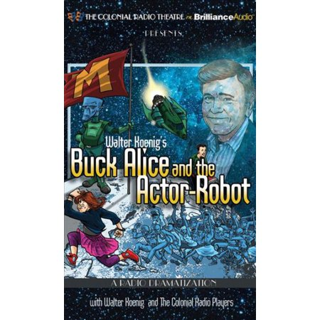 Buck Alice And The Actor Robot