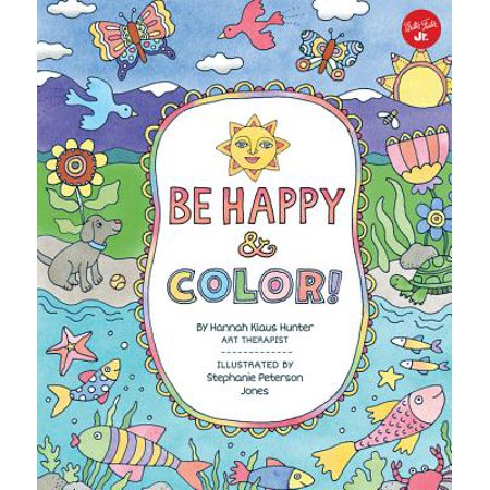 Be Happy & Color! : Mindful Activities & Coloring Pages for Kids