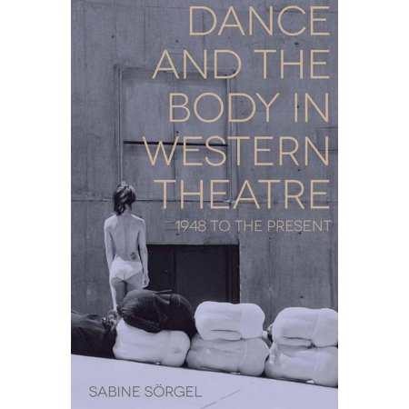 Dance and the Body in Western Theatre - eBook