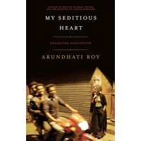 My Seditious Heart: Collected Nonfiction (Paperback)