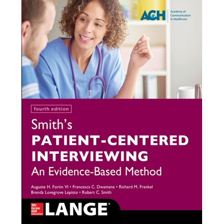 Smith's Patient Centered Interviewing: An Evidence-Based Method, Fourth Edition -
