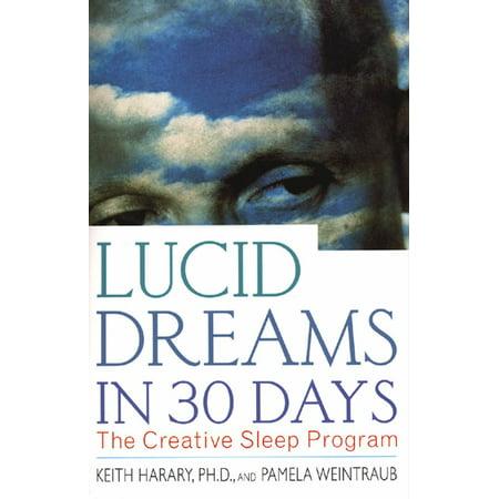 Lucid Dreams in 30 Days : The Creative Sleep