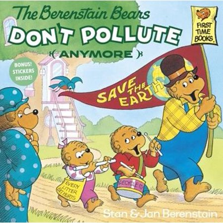 Berenstain Bears First Time Chapter Books: The Berenstain Bears Don't Pollute (Anymore) (First Shot By Walter Sorrells Chapter Summary)
