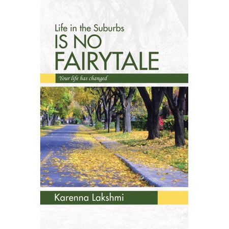 Life in the Suburbs Is No Fairytale - eBook