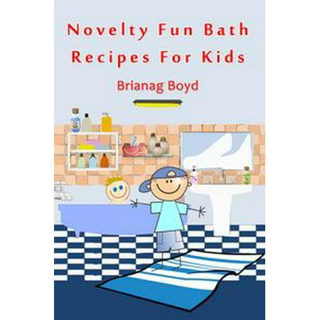 Novelty Fun Bath Recipes For Kids - eBook (Fun Kid Halloween Recipes)