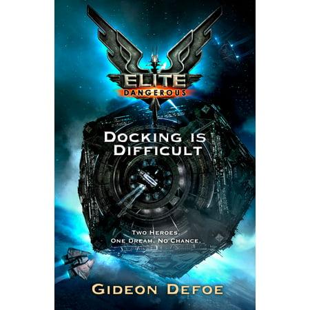 Elite Dangerous: Docking is Difficult - eBook
