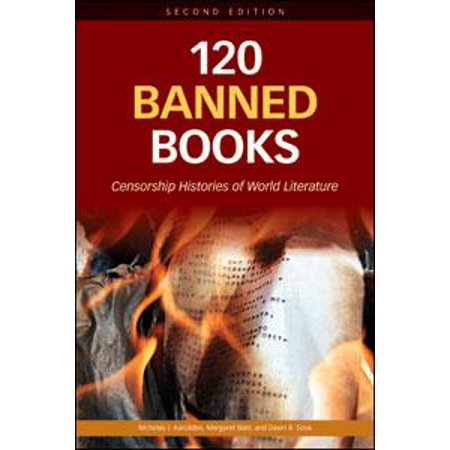 120 Banned Books : Censorship Histories of World (My Fathers World World History And Literature)