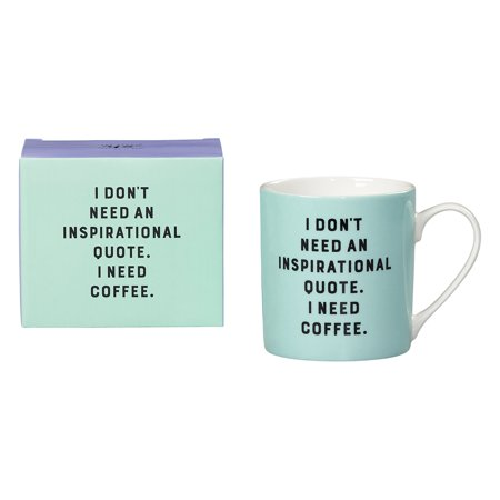I Dont Need An Inspirational Quote Ceramic Coffee Mug Walmartcom