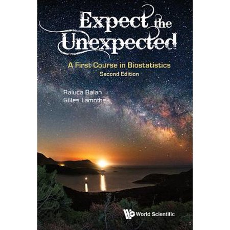 Expect the Unexpected: A First Course in Biostatistics (Second (Expect The Unexpected A First Course In Biostatistics)